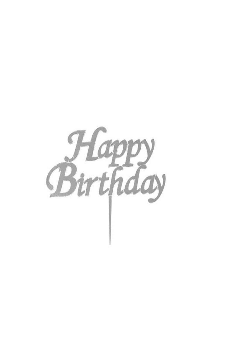 Happy Birthday Pleksi Pasta Süsü Gümüş 15x15cm 1 Adet